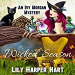 Wicked Season: An Ivy Morgan Mystery, Book 7 | Lily Harper Hart