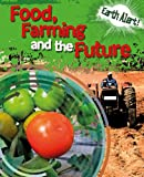 Food, Farming, and the Future, Polly Goodman, 1433960052