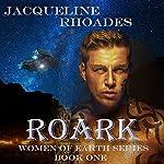 Roark: Women of Earth, Book 1 | Jacqueline Rhoades