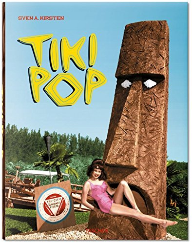 Tiki Pop: America imagines its own Polynesian Paradise (Tiki Design)