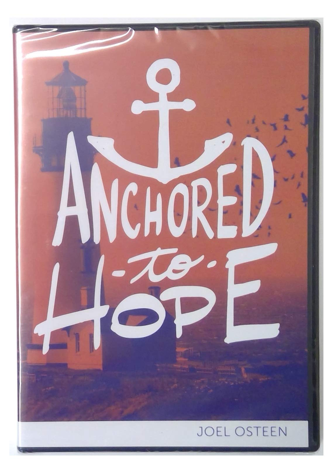 Anchored to Hope - 3-Message Lakewood Sermon Series CD-DVD