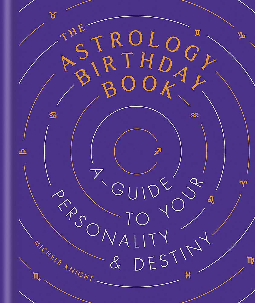 Astrology Birthday Book: A guide to your personality and