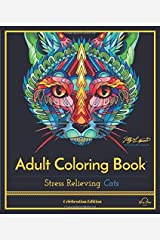 Stress Relieving Cats: Adult Coloring Book, Celebration Edition (Celebration Edition Series) Paperback