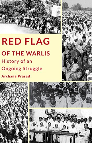 Red Flag of the Warlis: History of an Ongoing Struggle
