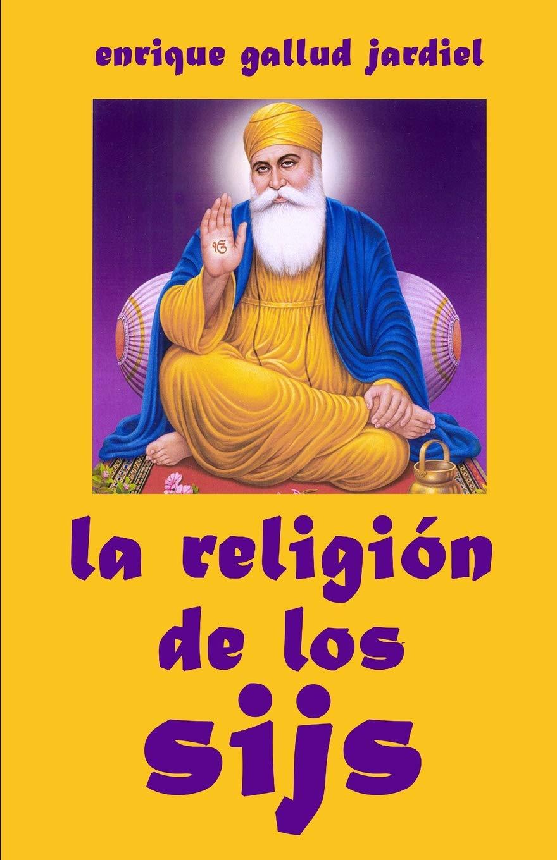 La religión de los sijs (La India milenaria) por Enrique Gallud Jardiel