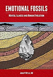 Emotional Fossils: Mental Illness and Human Evolution