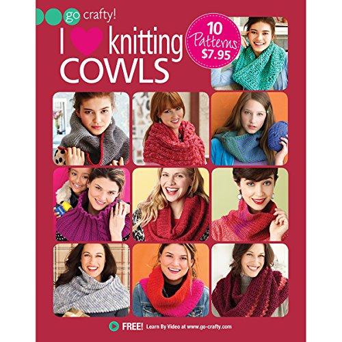 I Love Knitting Cowls (Go Crafty!)