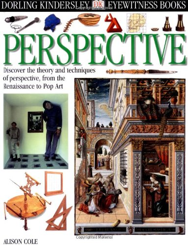 Eyewitness DK: Perspective: Discover the theory and techniques of perspective, from the Renaissance to Pop Art