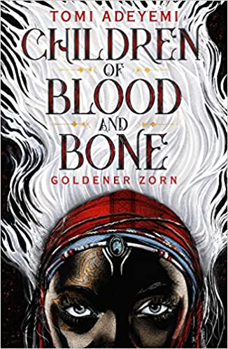 https://www.amazon.de/Children-Blood-Bone-Goldener-Zorn/dp/3841440290/ref=sr_1_1?ie=UTF8&qid=1530389526&sr=8-1&keywords=children+of+blood+and+bone