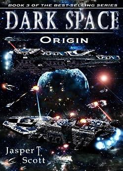 Dark Space (Book 3): Origin by [Scott, Jasper T.]