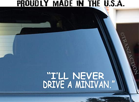 OhioDecals.com I'll Never Drive a Minivan Decal/Funny Sticker Decal