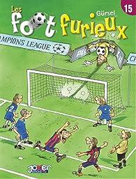 Les foot furieux, Tome 15 : par Gürcan Gürsel