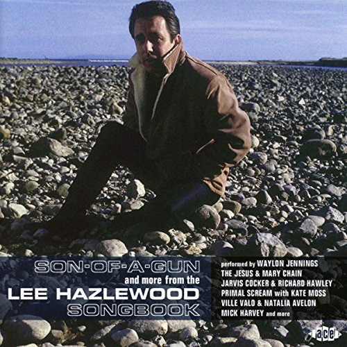 VA - Son - Of - A - Gun And More From The Lee Hazlewood Songbook - CD - FLAC - 2016 - NBFLAC Download