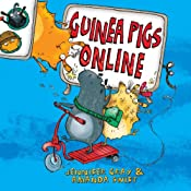 Guinea Pigs Online: Book 1 | Jennifer Gray, Amanda Swift