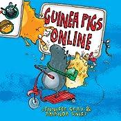 Guinea Pigs Online: Book 1 | Jennifer Gray, Amanda Swift