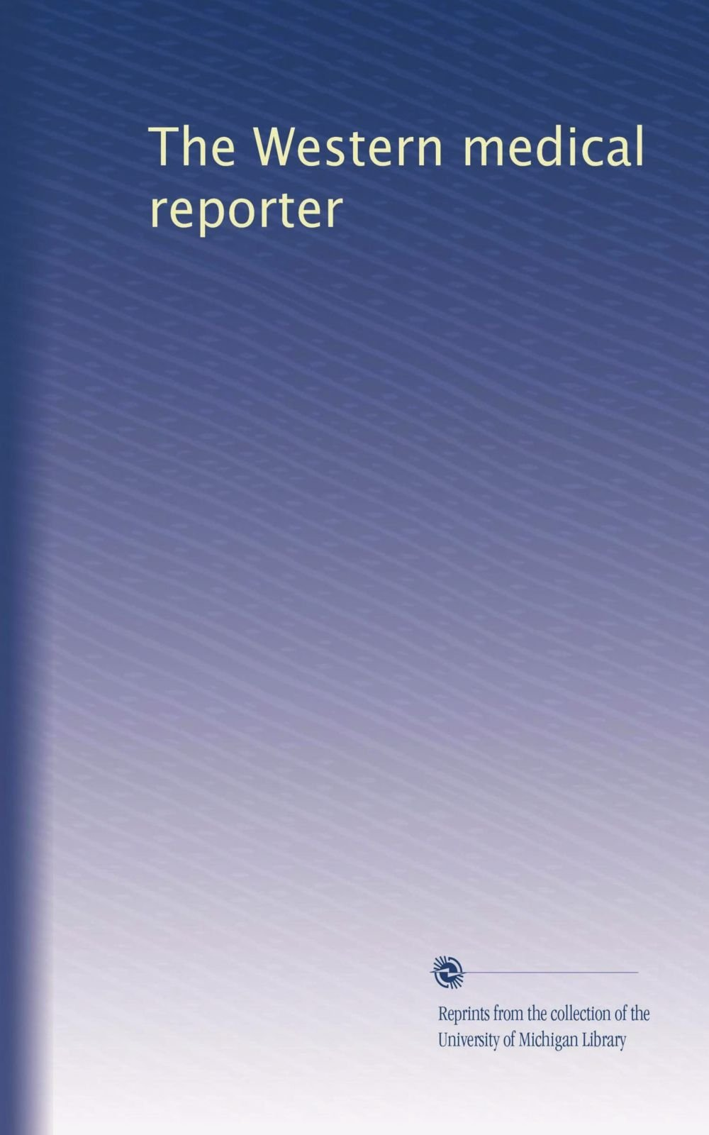 The Western medical reporter (Volume 5) pdf