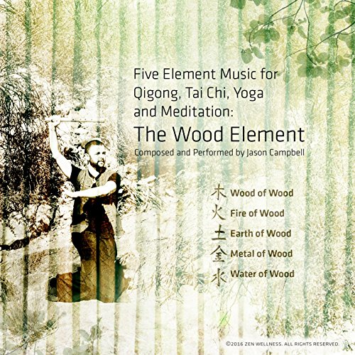 5-Element Music for Qigong, Tai Chi, Yoga and Meditation: The Wood Element (Meditation Yoga Music)