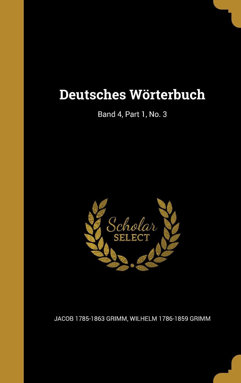 Download Deutsches Worterbuch; Band 4, Part 1, No. 3 (German Edition) ebook