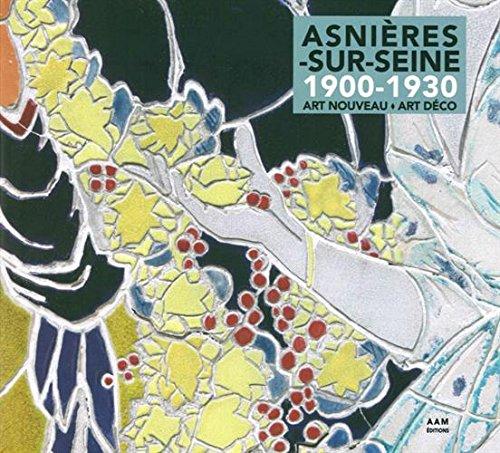 ASNIÈRES-SUR-SEINE 1900-1930. ART NOUVEAU, ART DÉCO pdf epub