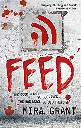 Feed - Mira Grant - Zombie Book Series