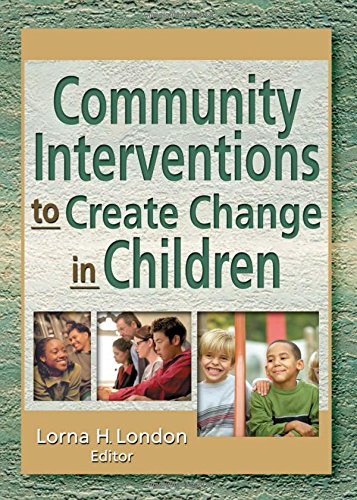 Community Interventions to Create Change in Children (Journal of Prevention & Intervention in the Community, 2)