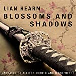 Blossoms and Shadows | Lian Hearn