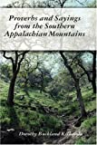 Proverbs and Sayings from the Southern Appalachian Mountains