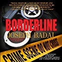 Borderline Audiobook by Joseph Badal Narrated by Pamela Almand