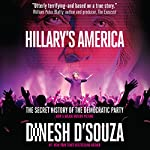 Hillary's America: The Secret History of the Democratic Party | Dinesh D'Souza