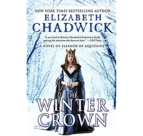 The Winter Crown A Novel Of Eleanor Of Aquitaine Kindle Edition By Chadwick Elizabeth Literature Fiction Kindle Ebooks Amazon Com