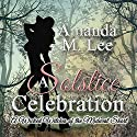 A Solstice Celebration: A Wicked Witches of the Midwest Short Audiobook by Amanda M. Lee Narrated by Meghan Kelly