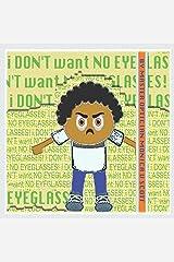 I Don't Want No Eyeglasses Paperback