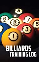 Billiards Training Log: Notebook Of Pool Table