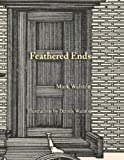 img - for Feathered Ends by Mark Walston (2012-03-23) book / textbook / text book