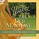 A Waltz in the Park: A Half Moon House Novella Audiobook by Deb Marlowe Narrated by Elizabeth Klett