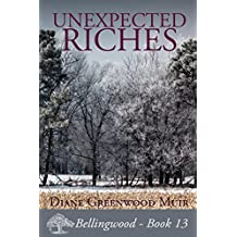 Unexpected Riches (Bellingwood Book 13)