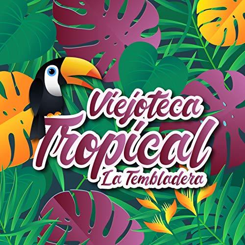 ... Viejoteca Tropical / La Tembladera
