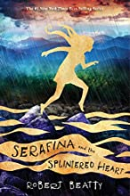 Serafina and the Splintered Heart (A Serafina Novel)