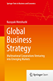 Global Business Strategy: Multinational Corporations Venturing into Emerging Markets (Springer Texts in Business and Economics) (English Edition)