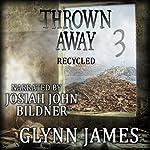 Thrown Away 3: Recycled   Glynn James
