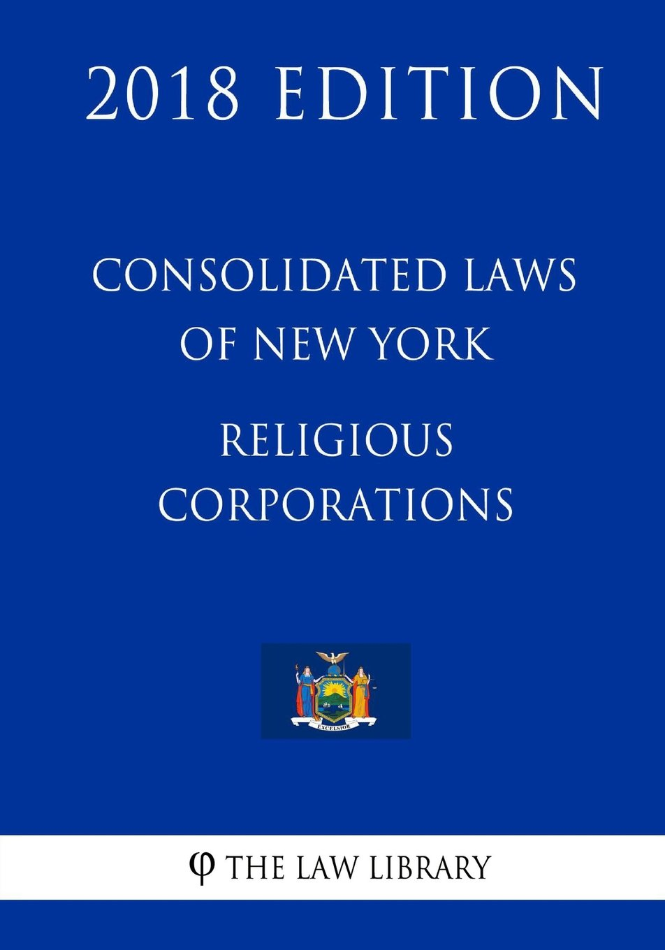 Download Consolidated Laws of New York - Religious Corporations (2018 Edition) pdf