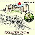 The Bitter Truth | Ed Silva Jr.