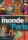 Le monde à Paris par Collectif