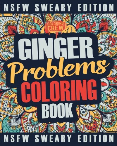 Ginger Coloring Book: A Sweary, Irreverent, Swear Word Ginger Coloring Book Gift Idea for Read Heads (Ginger Gifts) (Volume 2) ()