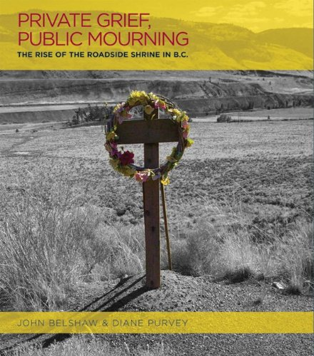 Private Grief, Public Mourning: The Rise of the Roadside Shrine in British Columbia
