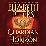 Guardian of the Horizon: The Amelia Peabody Series, Book 16 | Elizabeth Peters