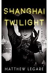 Shanghai Twilight: A Noir Thriller (Tom Lai Book 1) Kindle Edition