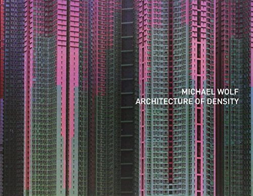 Michael Wolf - Architecture of Density ( Stand Alone Volume of Hong Kong Inside / Outside ) by Michael Wolf (1-Oct-2012) Hardcover