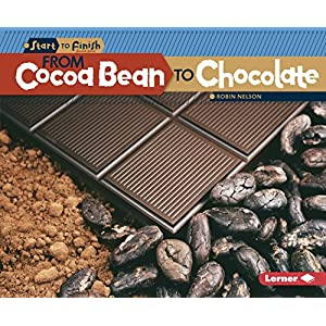 From Cocoa Bean to Chocolate (Start to Finish, Second Series: Food)