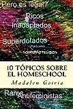 10 tópicos sobre el homeschool: Volume 7 (La Serie 10 sobre el Homeschool)